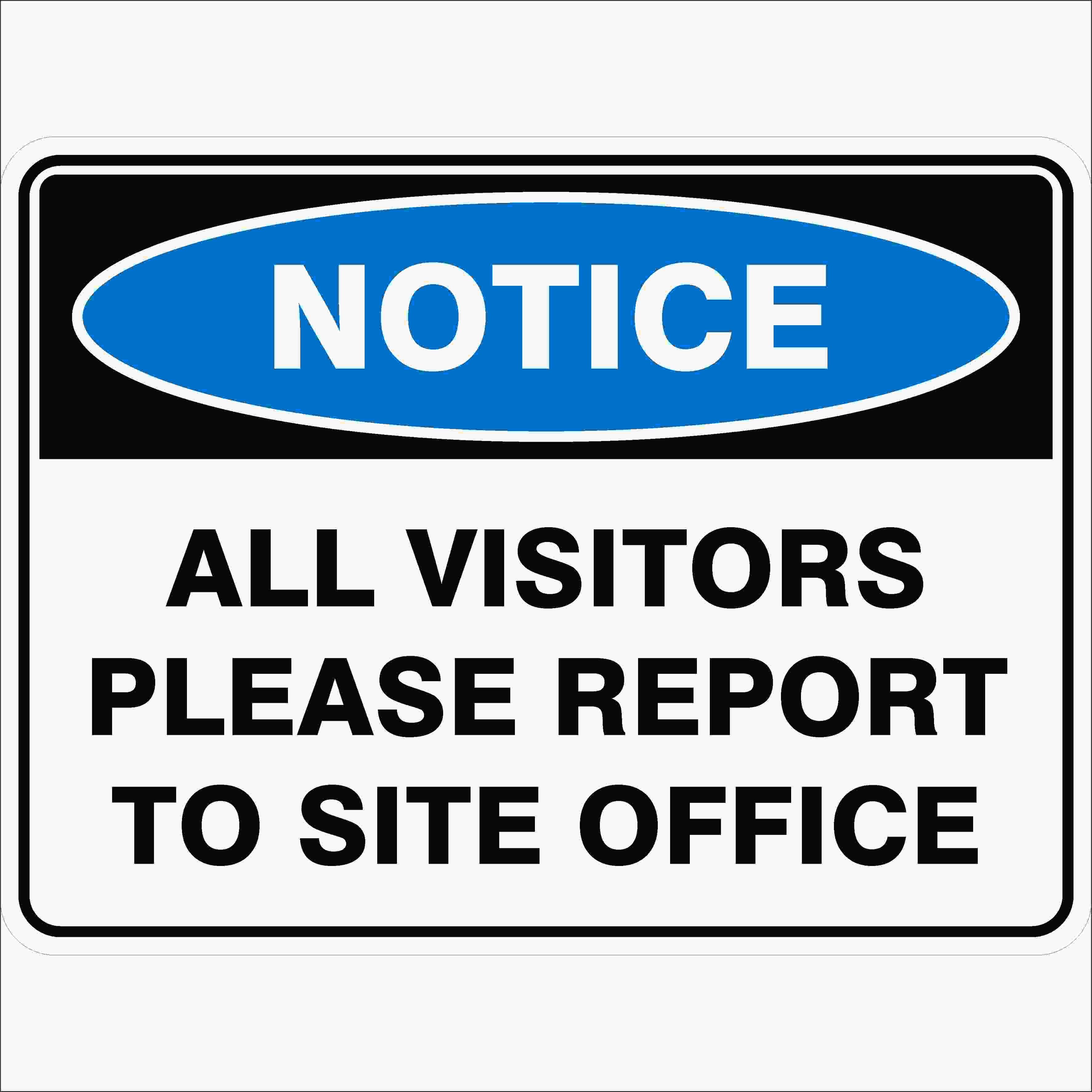 Construction Site Signs ALL VISITORS PLEASE REPORT TO SITE OFFICE