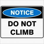 Notice Signs DO NOT CLIMB - Notice
