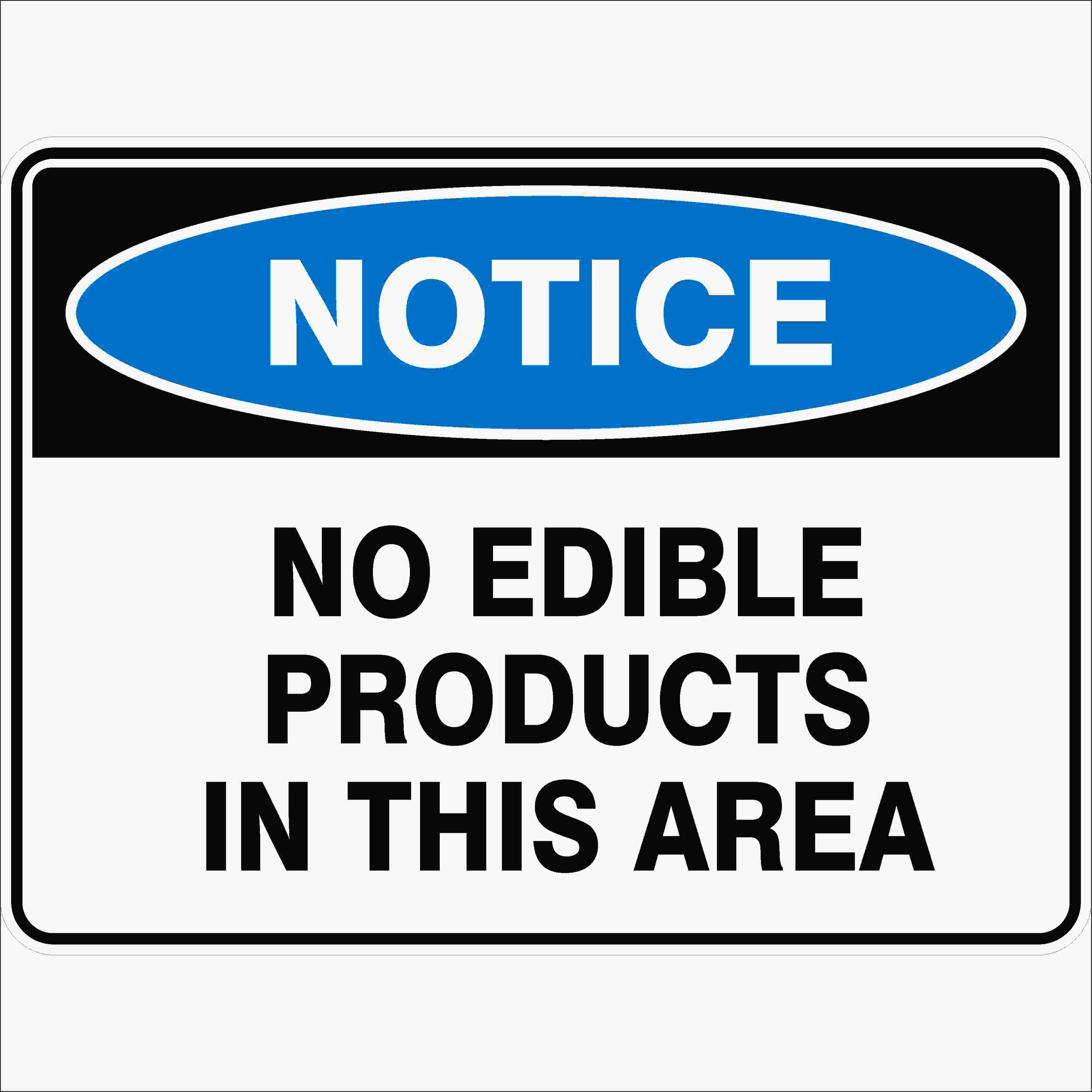 Notice Signs NO EDIBLE PRODUCTS IN THIS AREA