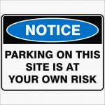 Construction Site Signs PARKING ON THIS SITE IS AT YOUR OWN RISK