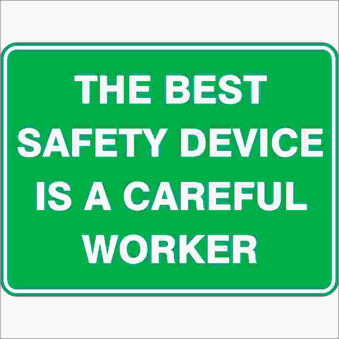Emergency Signs THE BEST SAFETY DEVICE IS A CAREFUL WORKER