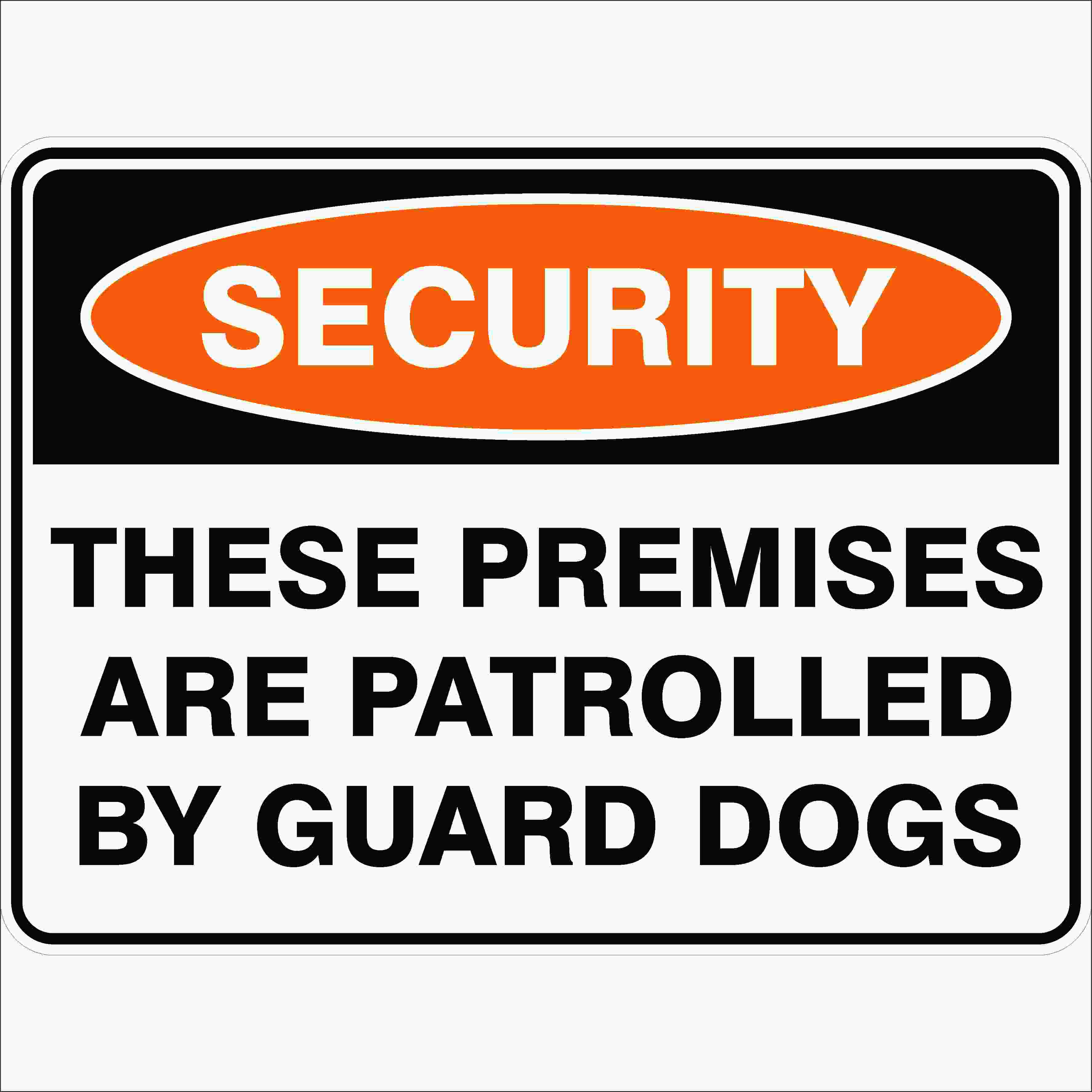 Security Signs THESE PREMISES ARE PATROLLED BY GUARD DOGS