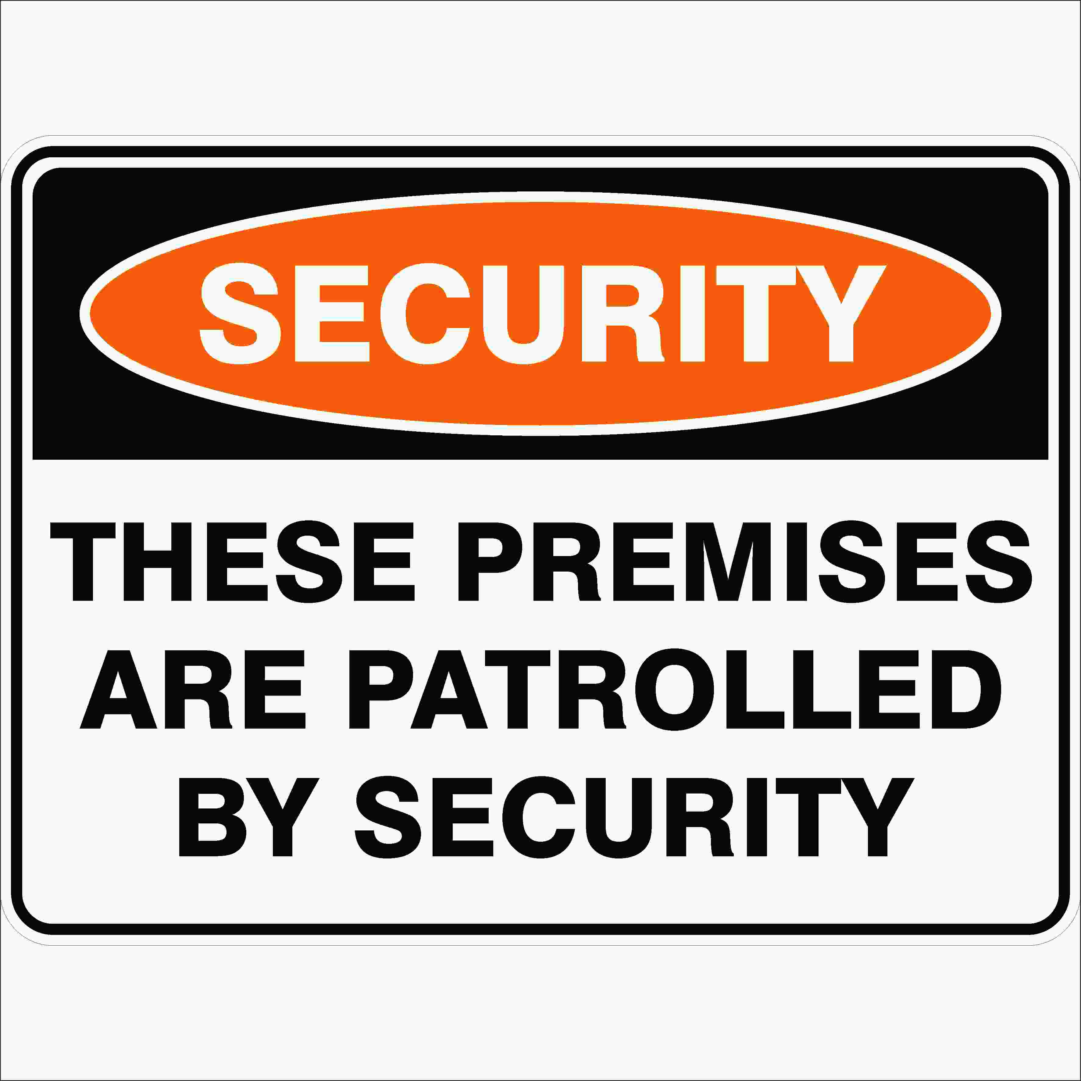 Security Signs THESE PREMISES ARE PATROLLED BY SECURITY