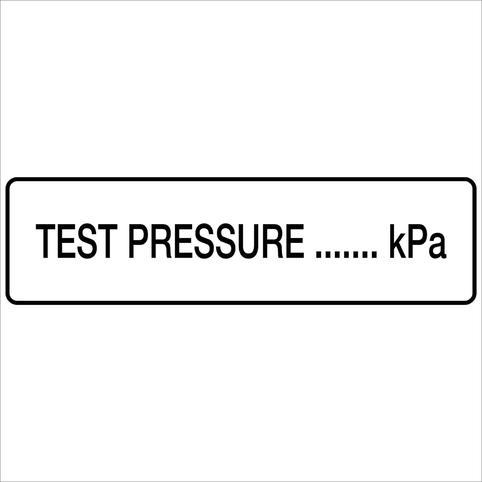 Fire Safety Signs TEST PRESSURE kPa