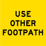 Temporary Traffic Signs USE OTHER FOOTPATH
