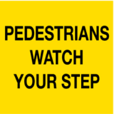 Temporary Traffic Signs PEDESTRIANS WATCH YOUR STEP