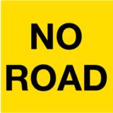 Temporary Traffic Signs NO ROAD