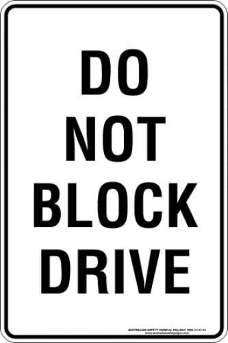 Parking Signs DO NOT BLOCK DRIVE