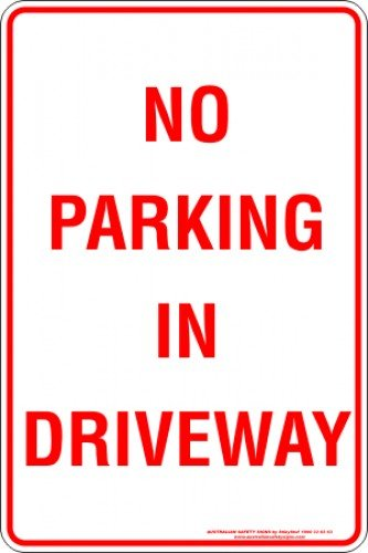Parking Signs NO PARKING IN DRIVEWAY