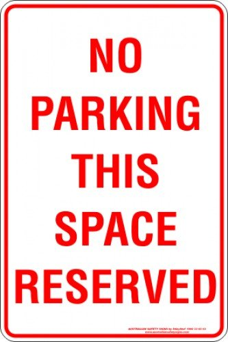 Parking Signs NO PARKING THIS SPACE RESERVED