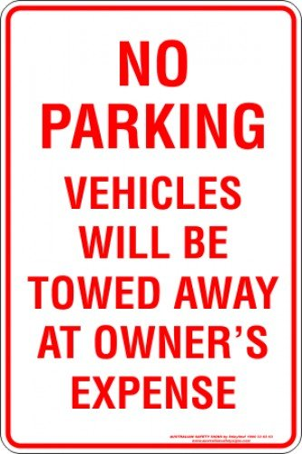 Parking Signs NO PARKING VEHICLE WILL BE TOWED AWAY AT OWNERS EXPENSE