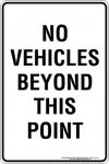 Parking Signs|Traffic Signs NO VEHICLES BEYOND THIS POINT