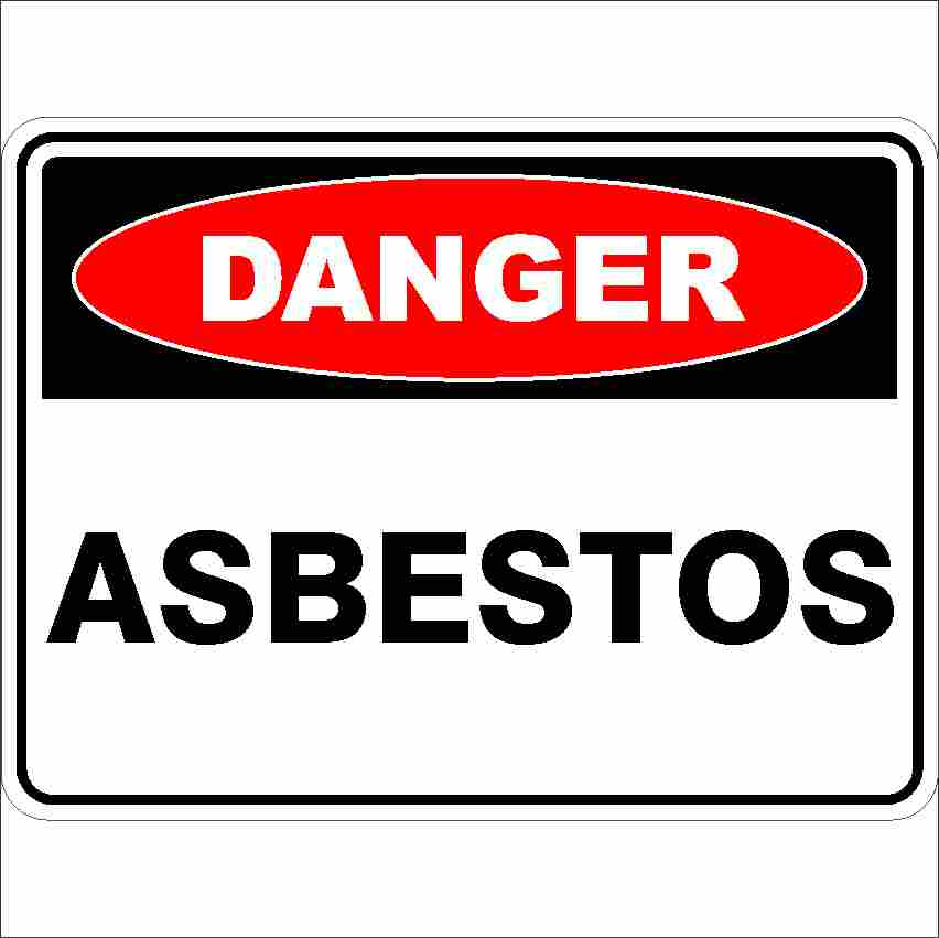 Danger Signs ASBESTOS