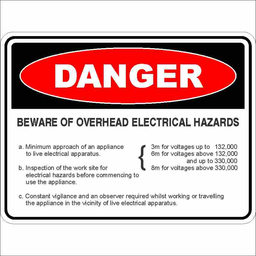 Danger Signs BEWARE OF OVERHEAD ELECTRICAL HAZARDS