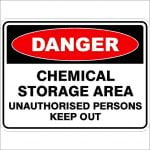 Danger Signs CHEMICAL STORAGE AREA UNAUTHORISED PERSONS KEEP OUT