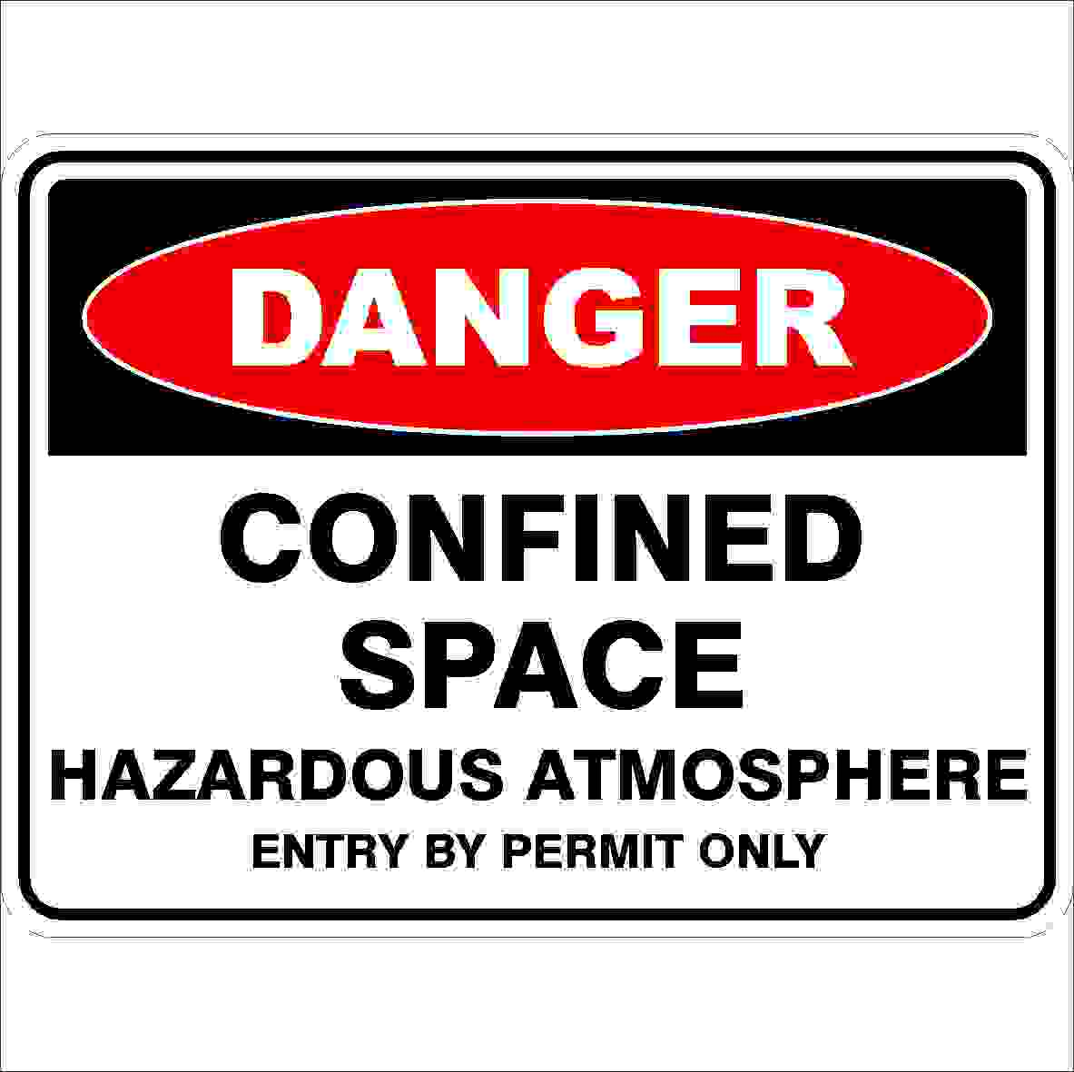 Danger Signs CONFINED SPACE HAZARDOUS ATMOSPHERE ENTRY BY PERMIT ONLY