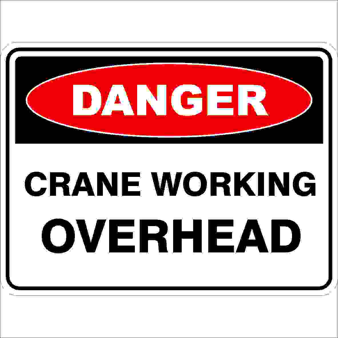 Danger Signs CRANE WORKING OVERHEAD