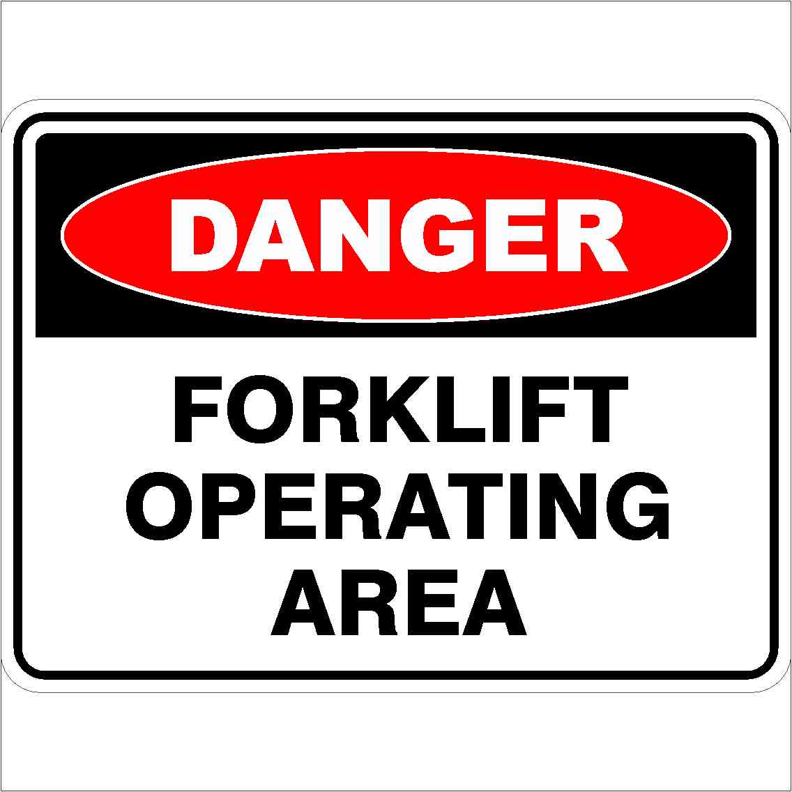 Danger Signs FORKLIFT OPERATING AREA
