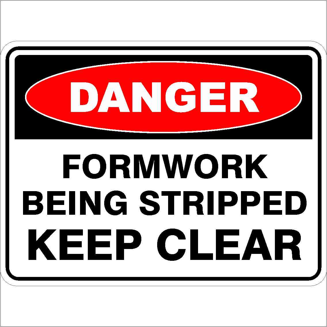 Danger Signs FORMWORK BEING STRIPPED KEEP CLEAR