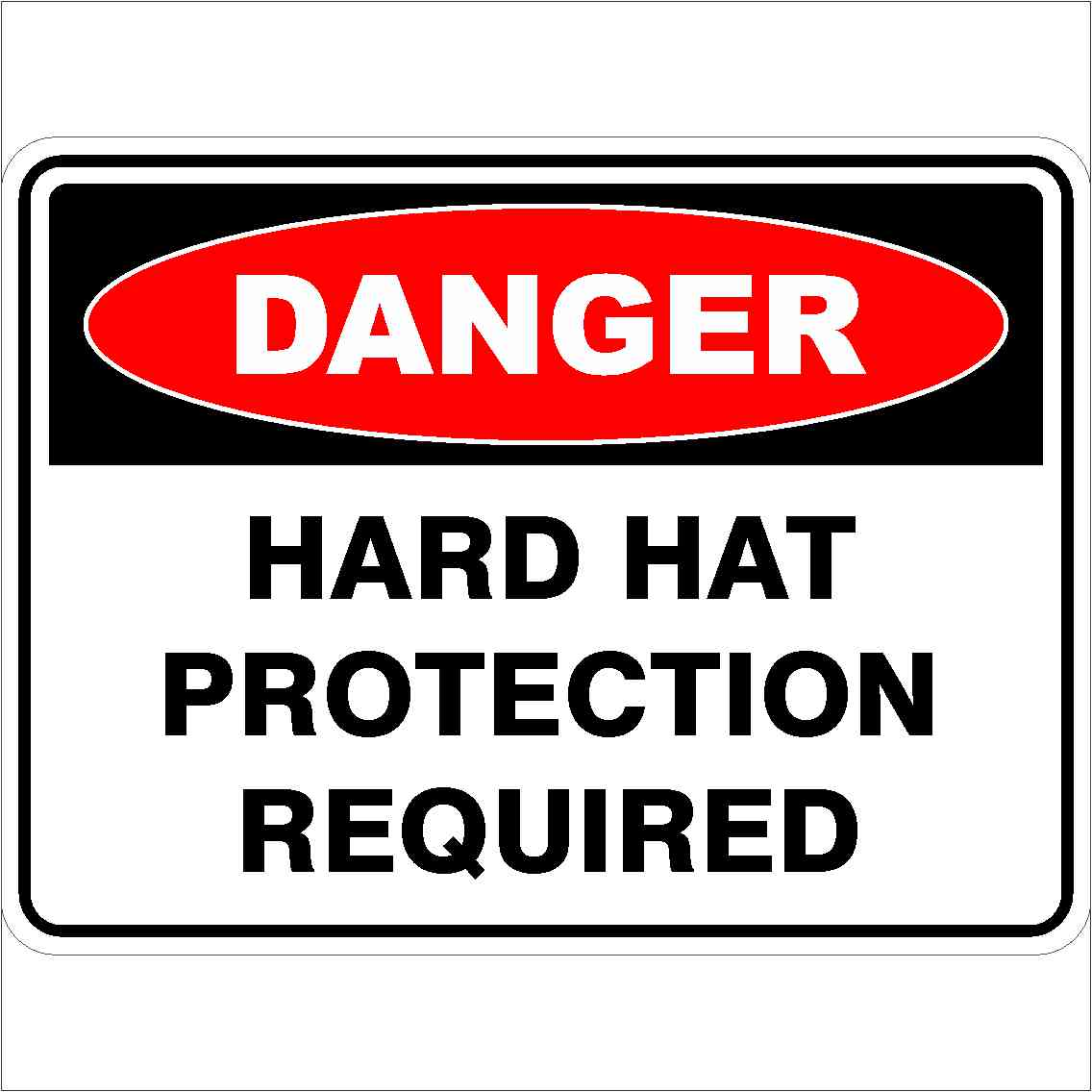 Danger Signs HARD HAT PROTECTION REQUIRED