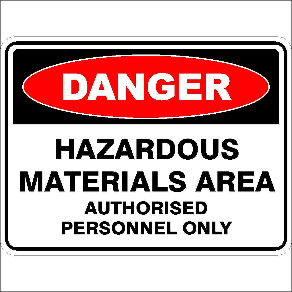 Danger Signs HAZARDOUS MATERIALS AREA AUTHORISED PERSONNEL ONLY