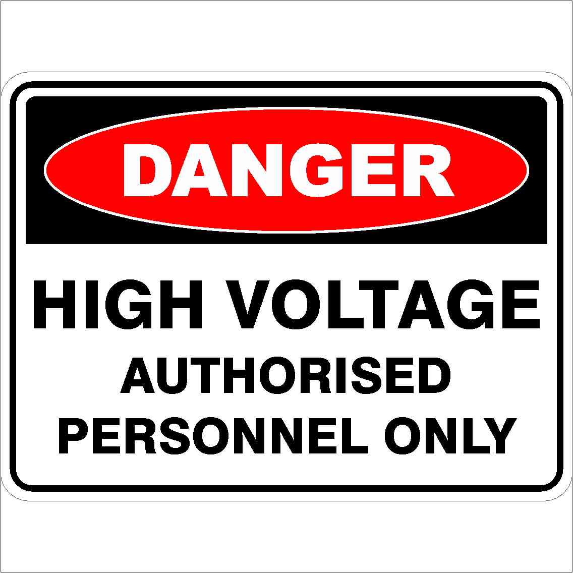 Danger Signs HIGH VOLTAGE AUTHORISED PERSONNEL ONLY