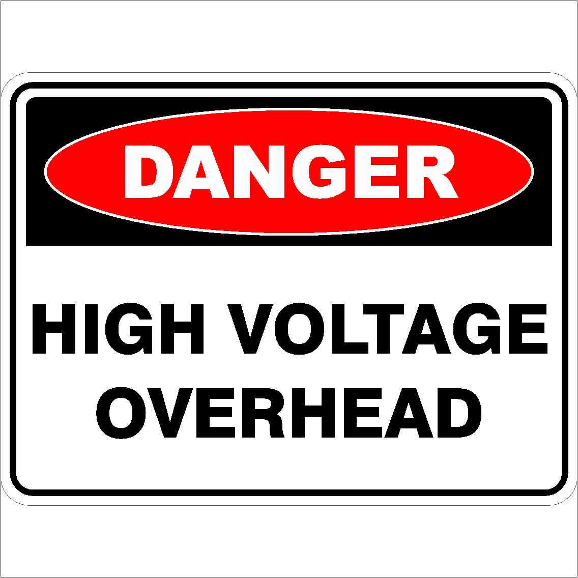 Danger Signs HIGH VOLTAGE OVERHEAD