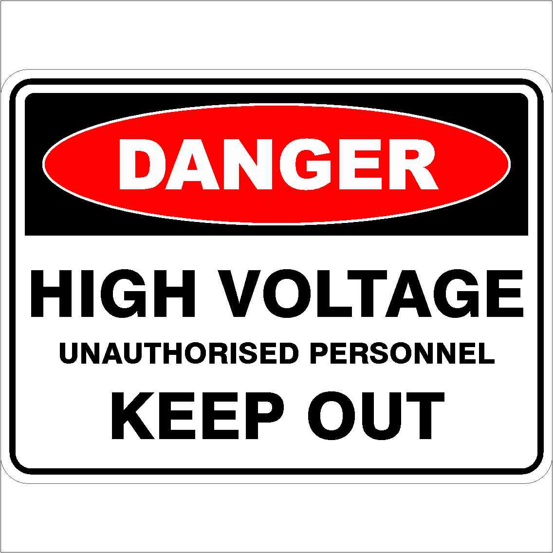 Danger Signs HIGH VOLTAGE UNAUTHORISED PERSONNEL KEEP OUT