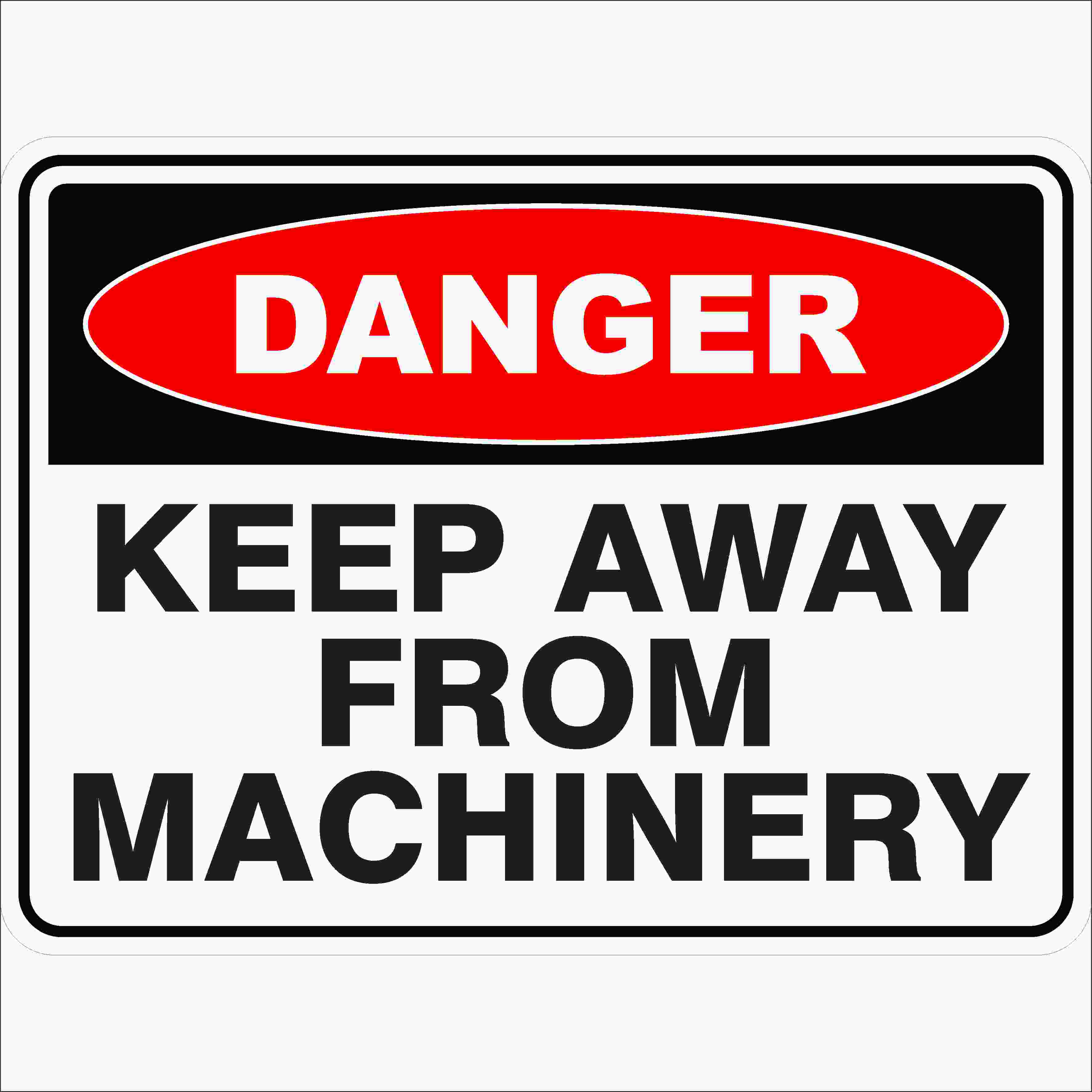 Danger Signs KEEP AWAY FROM MACHINERY