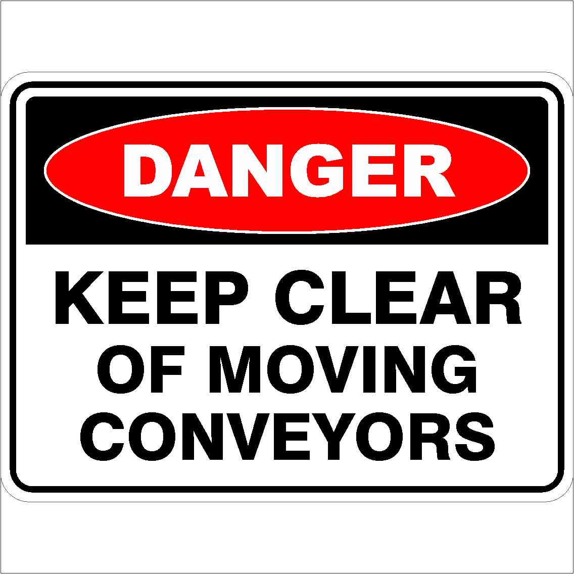 Danger Signs KEEP CLEAR OF MOVING CONVEYORS