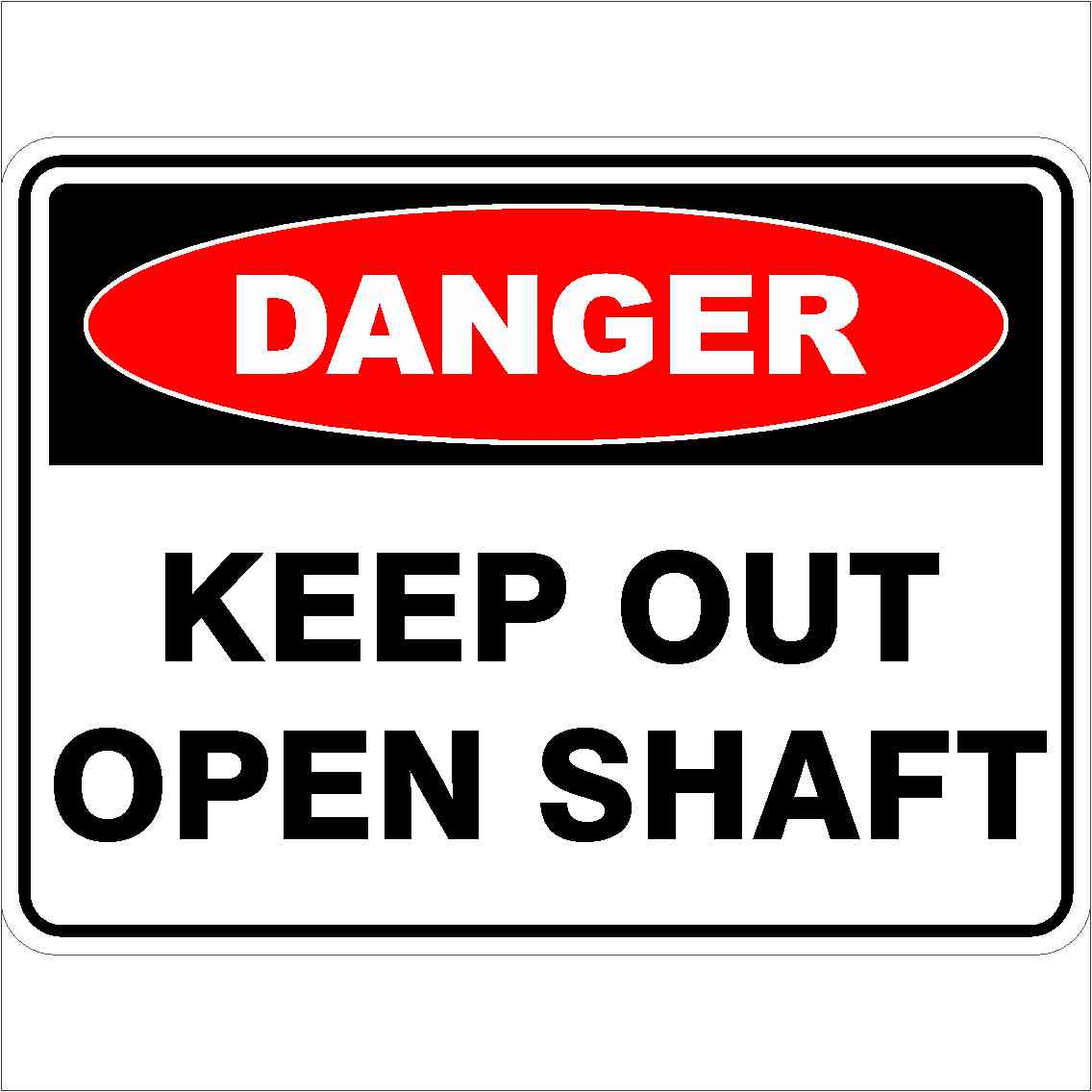 Danger Signs KEEP OUT OPEN SHAFT