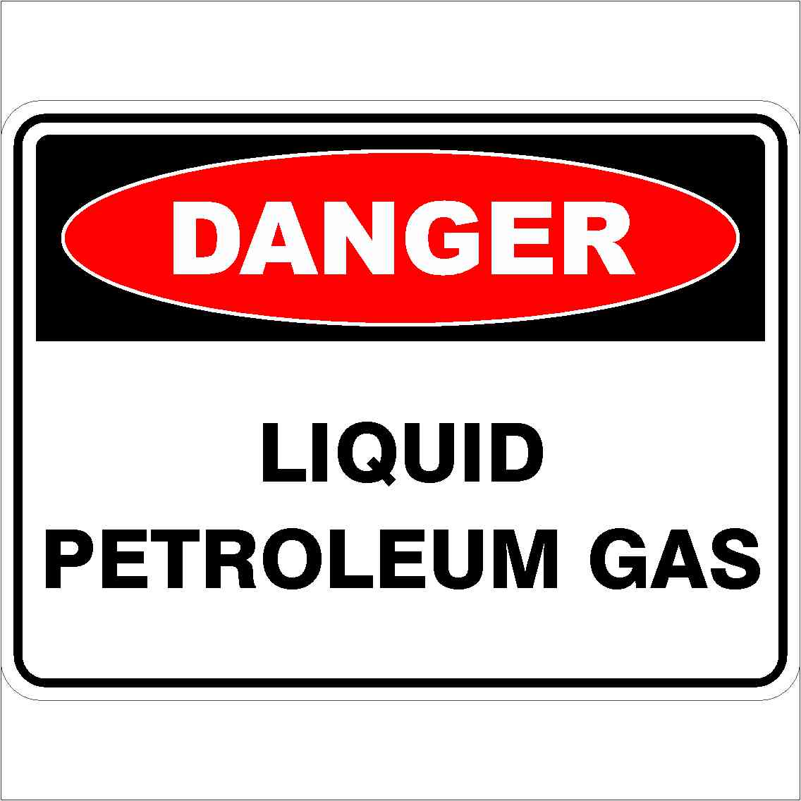 Danger Signs LIQUID PETROLEUM GAS