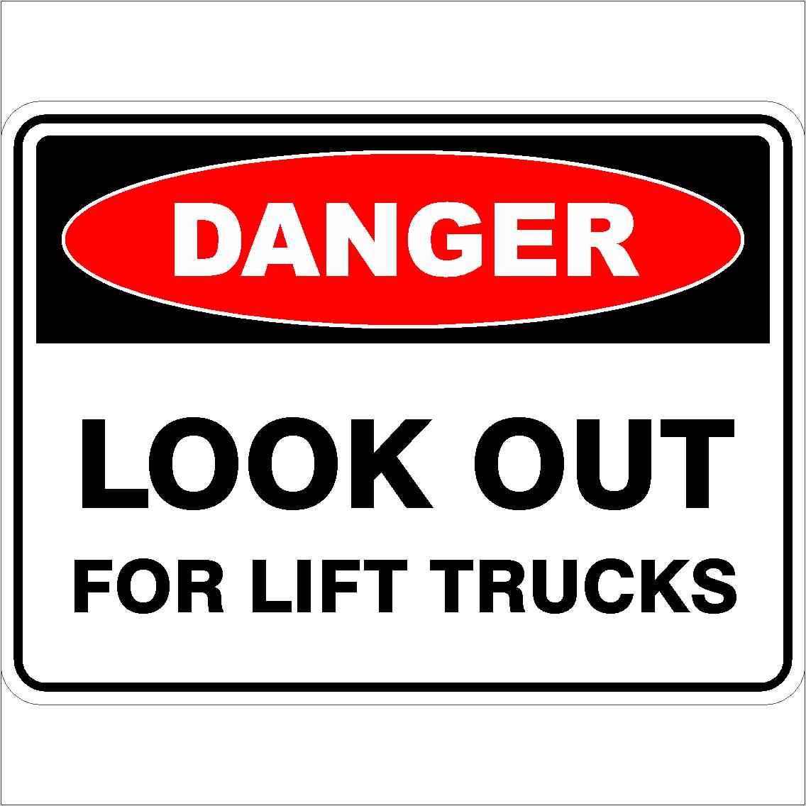 Danger Signs LOOK OUT FOR LIFT TRUCKS