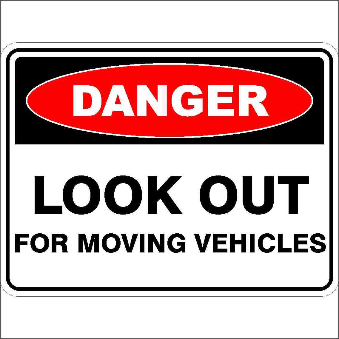 Danger Signs LOOK OUT FOR MOVING VEHICLES