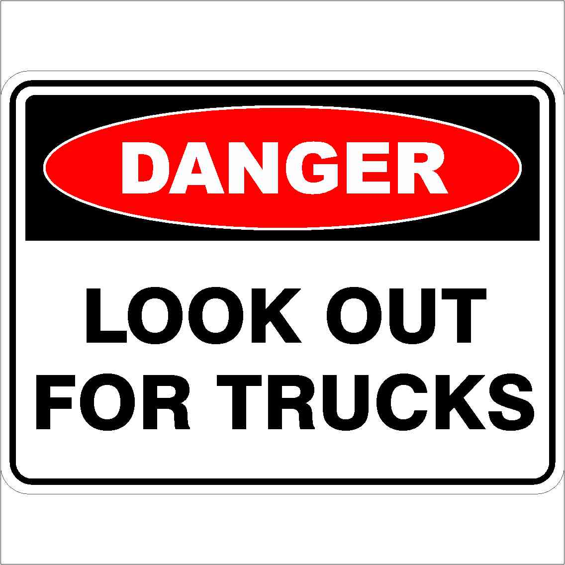 Danger Signs LOOK OUT FOR TRUCKS