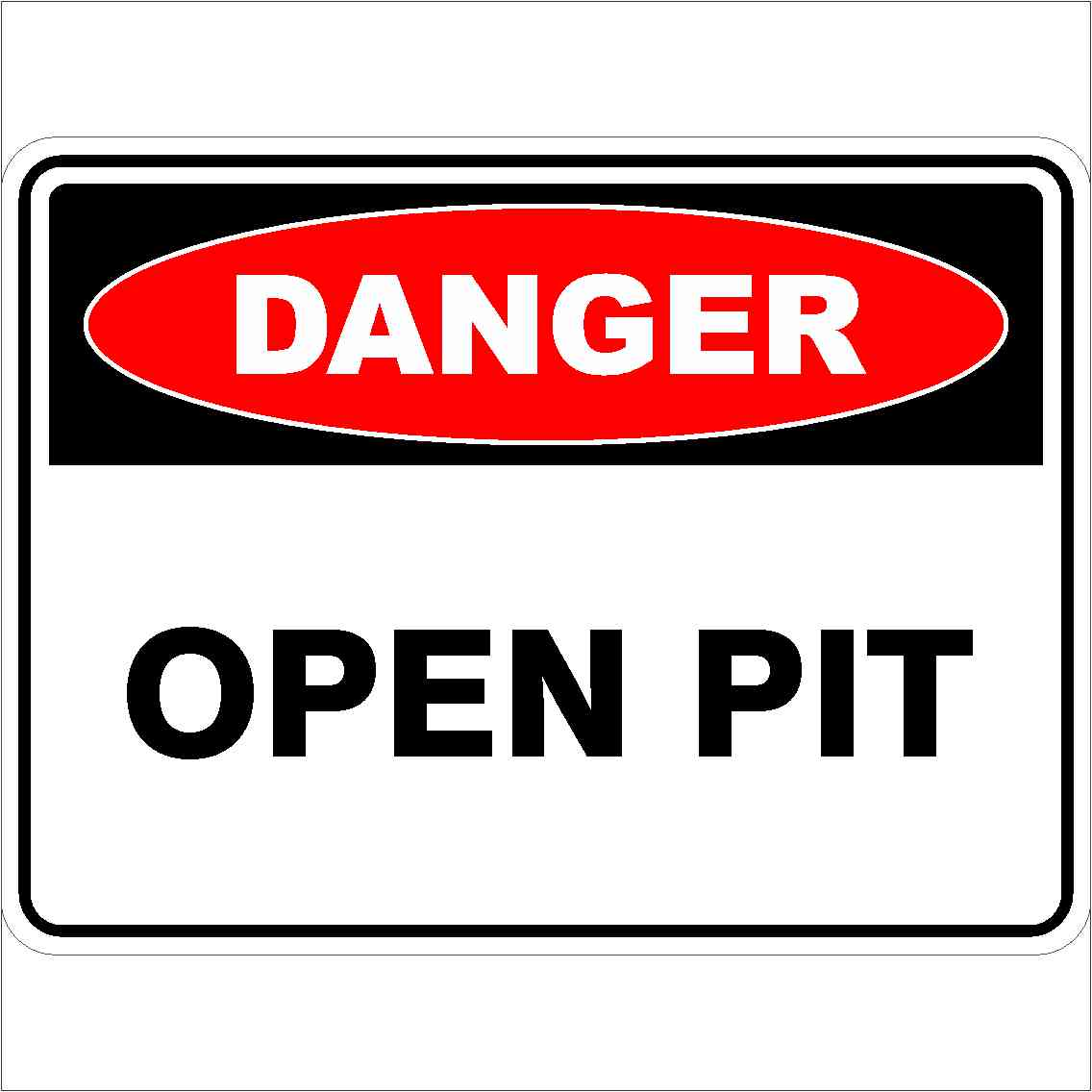 Danger Signs OPEN PIT