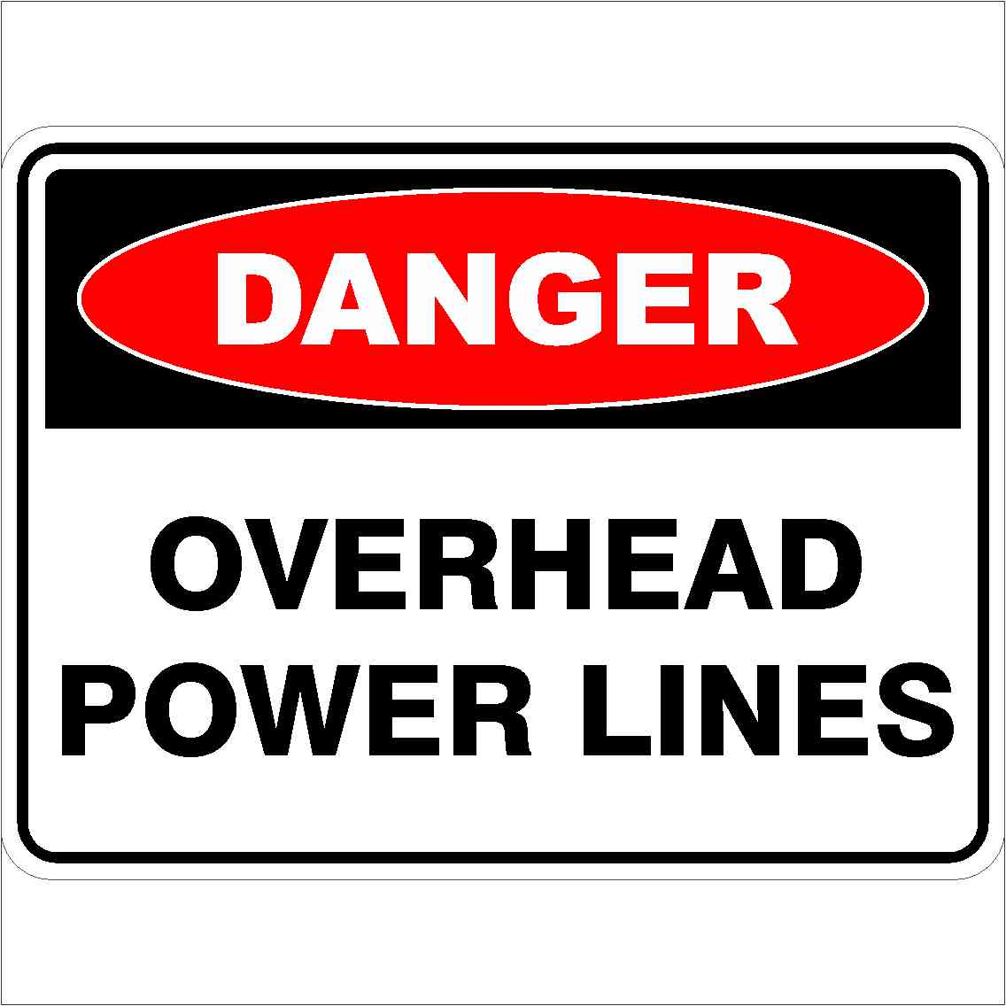 Danger Signs OVERHEAD POWERLINES