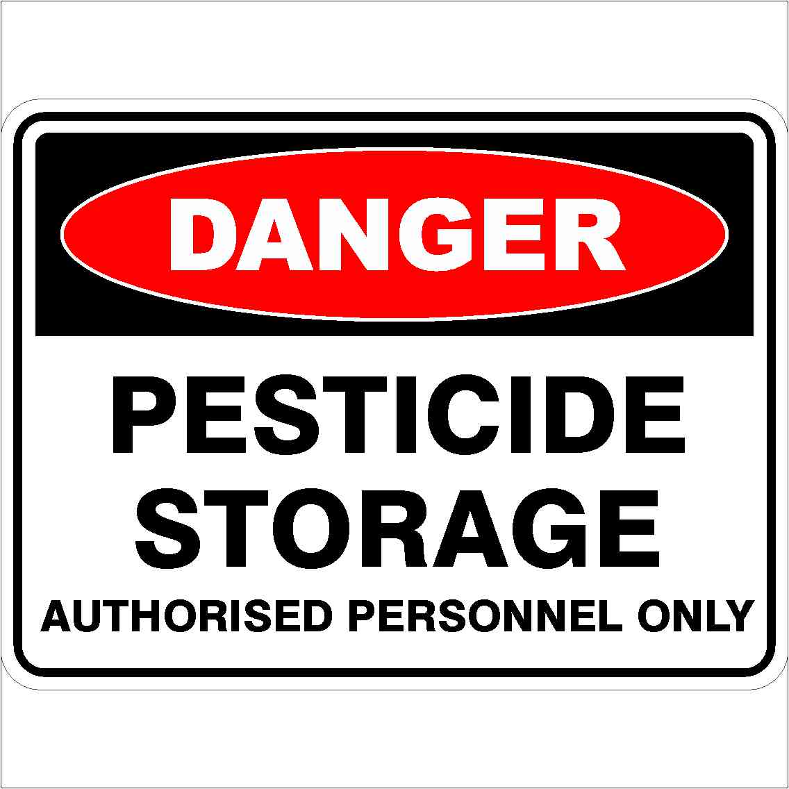 Danger Signs PESTICIDE STORAGE AUTHORISED PERSONNEL ONLY