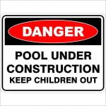 Danger Signs POOL UNDER CONSTRUCTION KEEP CHILDREN OUT