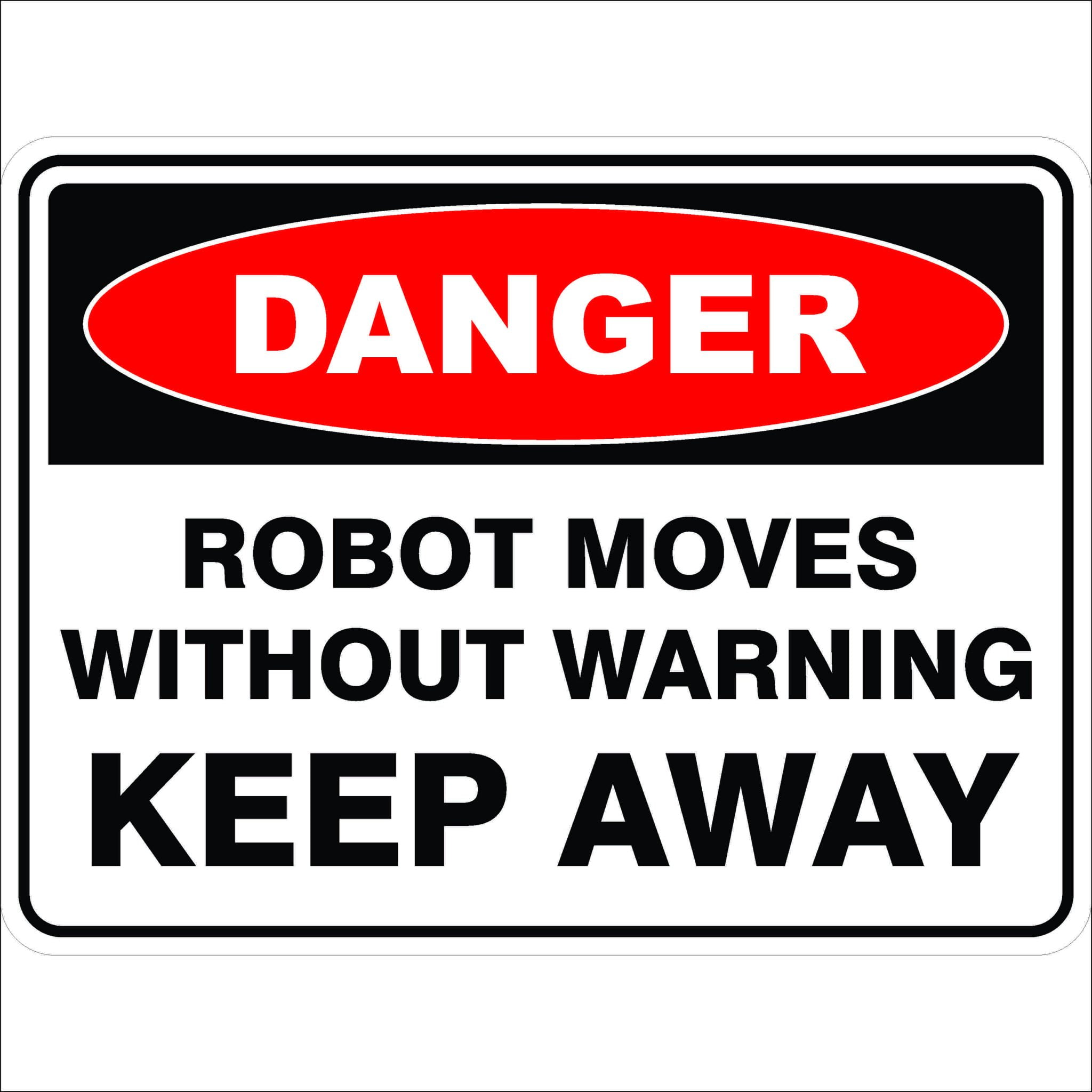 Danger Signs ROBOT MOVES WITHOUT WARNING KEEP AWAY