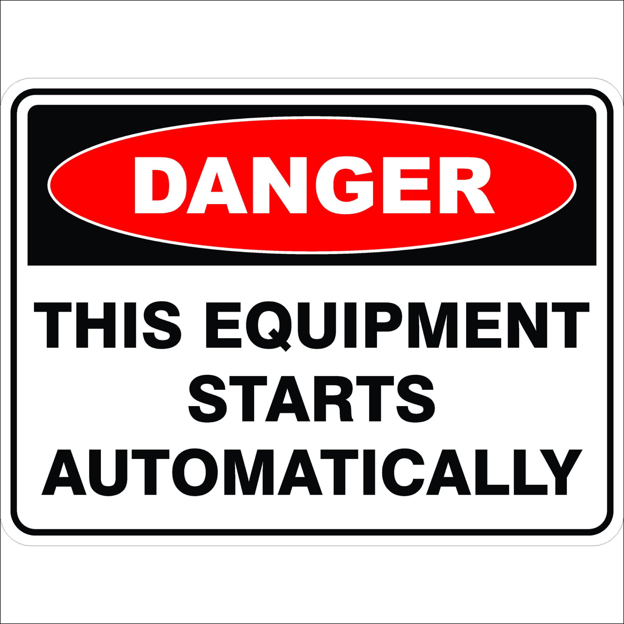 Danger Signs THIS EQUIPMENT STARTS AUTOMATICALLY