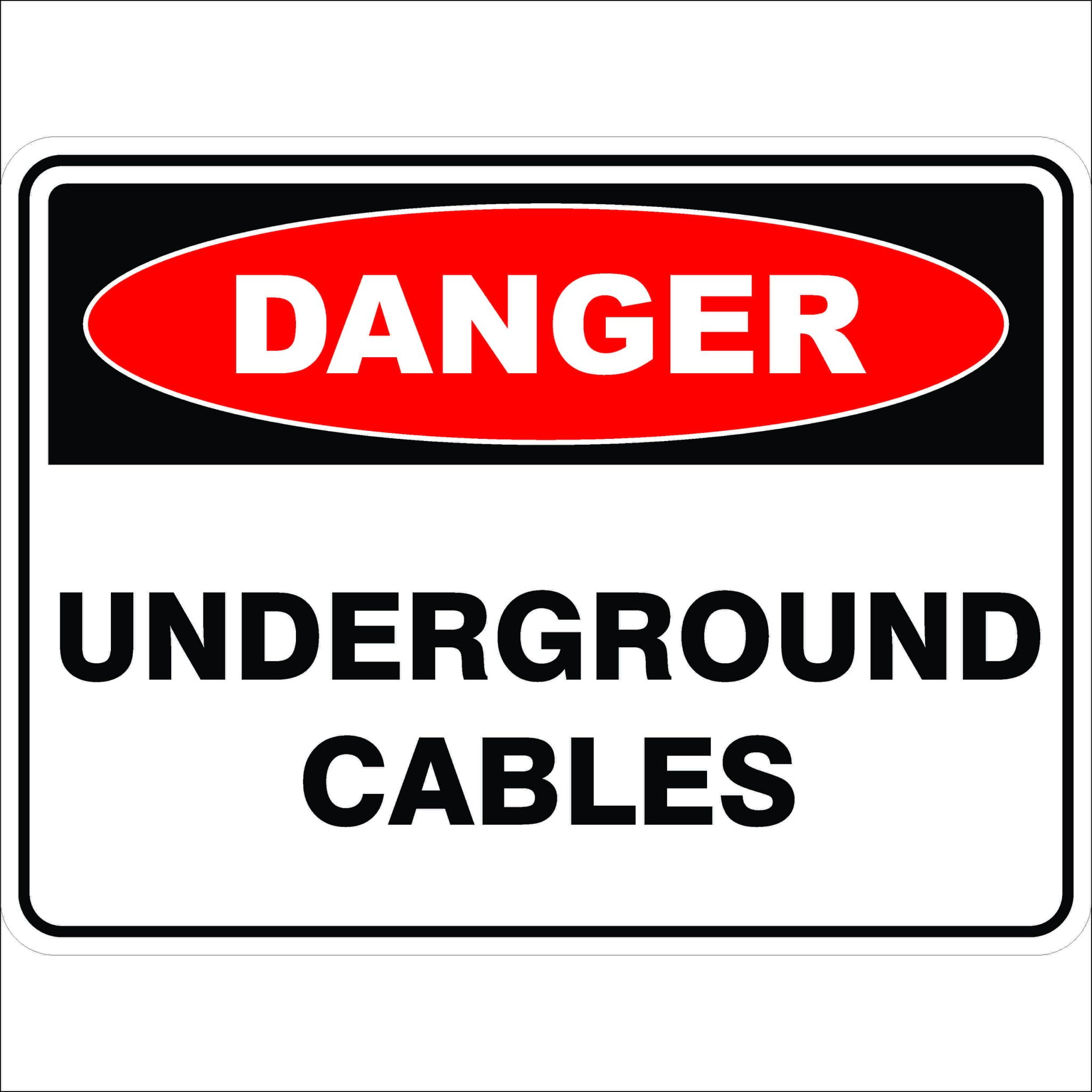 Danger Signs UNDERGROUND CABLES