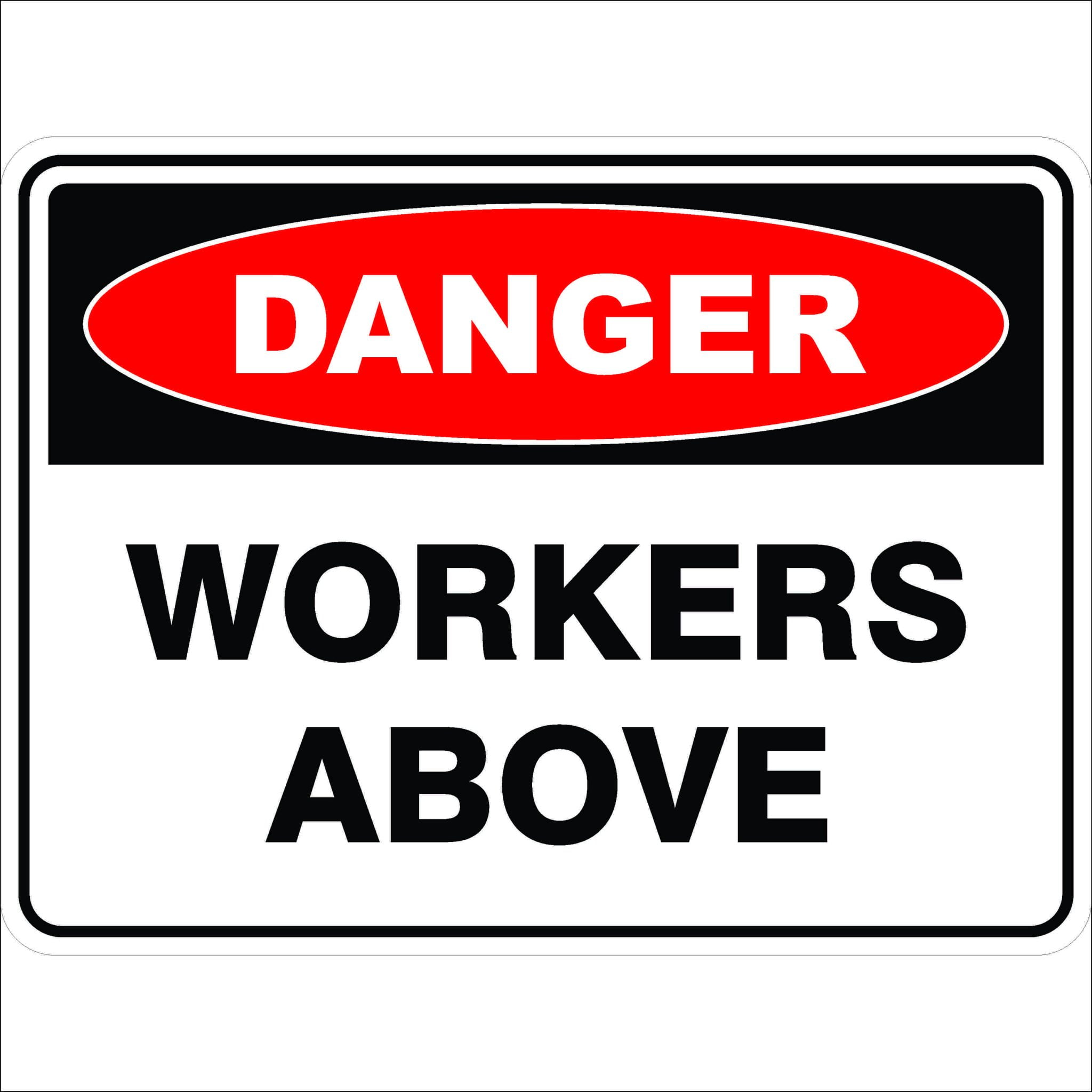 Danger Signs WORKERS ABOVE