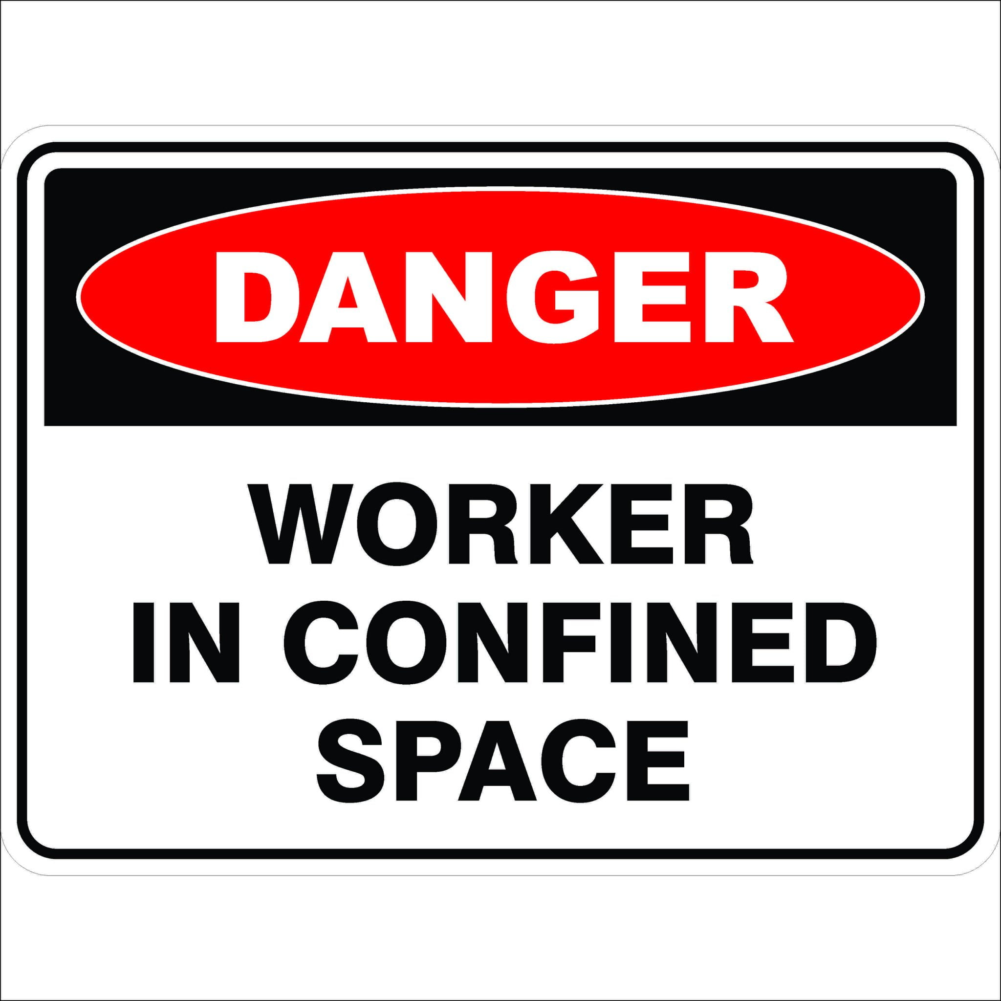 Danger Signs WORKER IN CONFINED SPACE