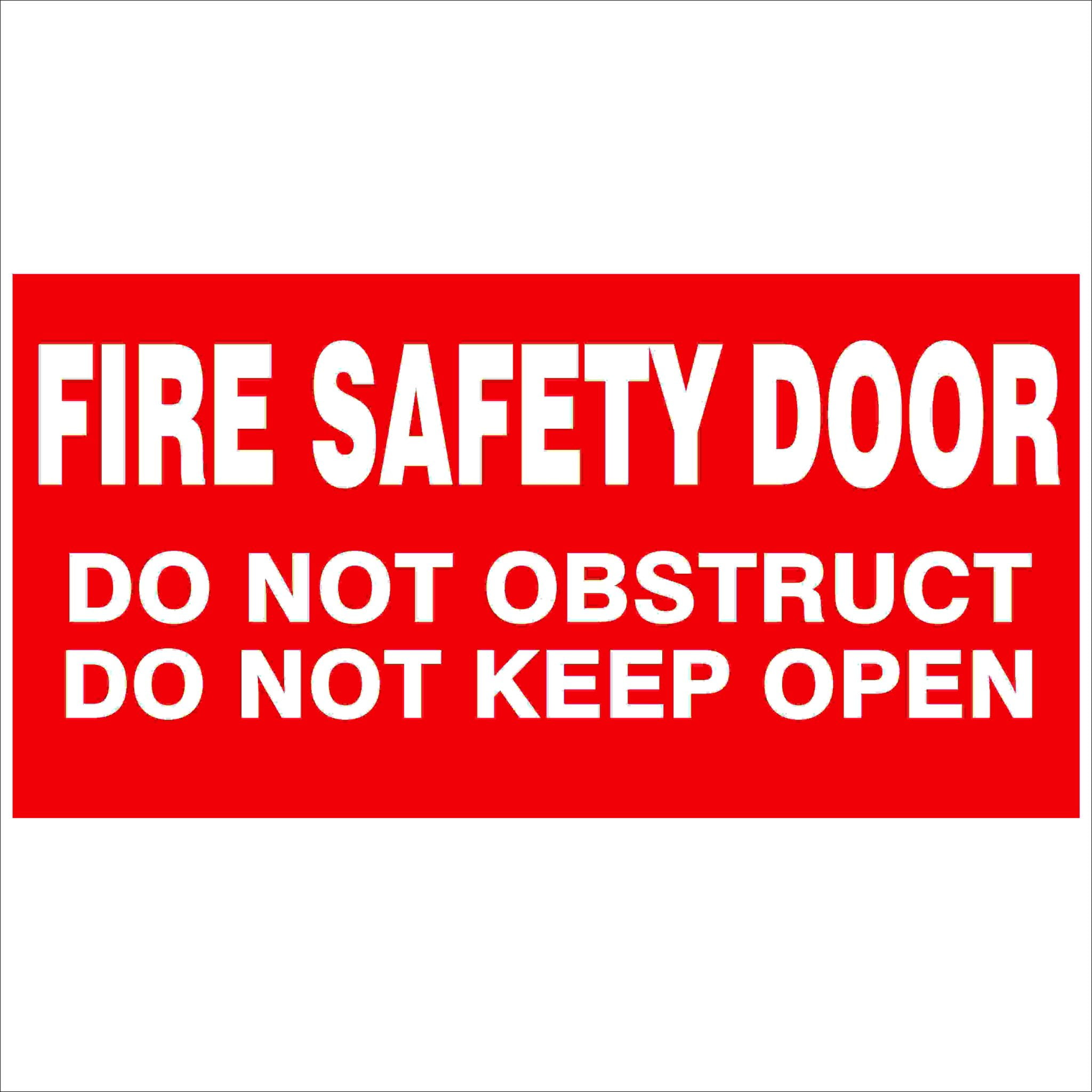 Fire Safety Signs FIRE SAFETY DOOR DO NOT OBSTRUCT DO NOT KEEP OPEN 350