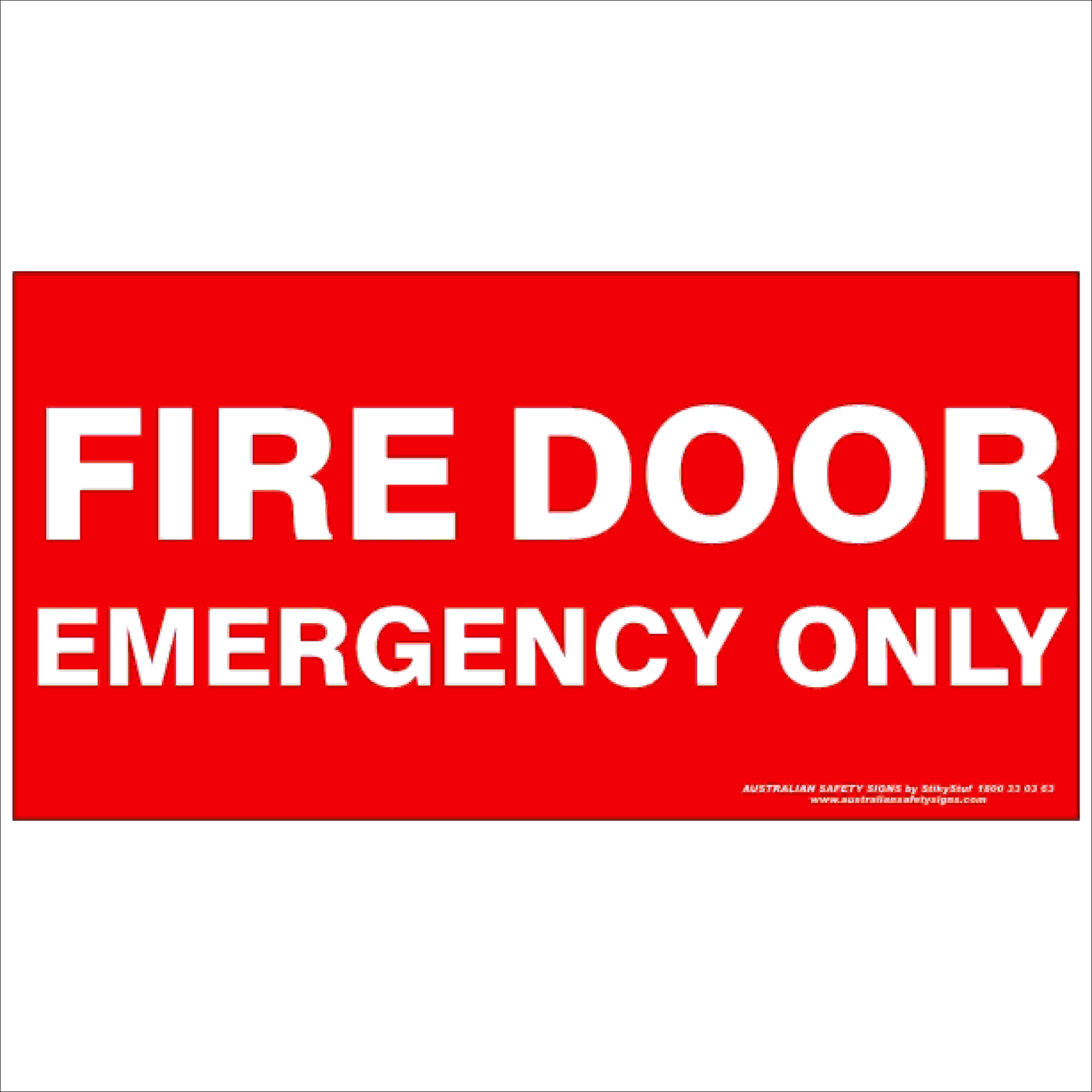 Fire Safety Signs FIRE DOOR EMERGENCY ONLY 350