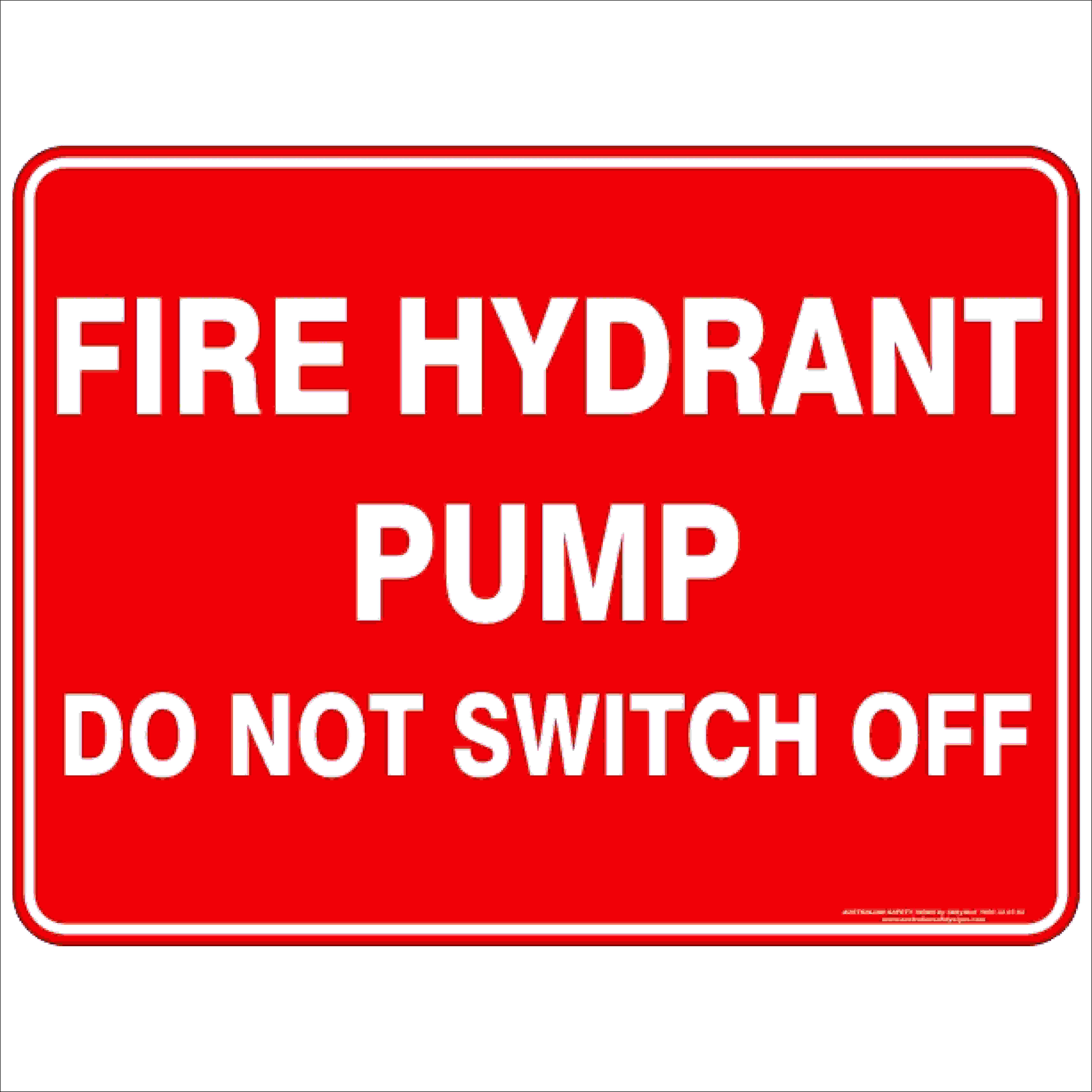 Fire Safety Signs FIRE HYDRANT PUMP DO NOT SWITCH OFF