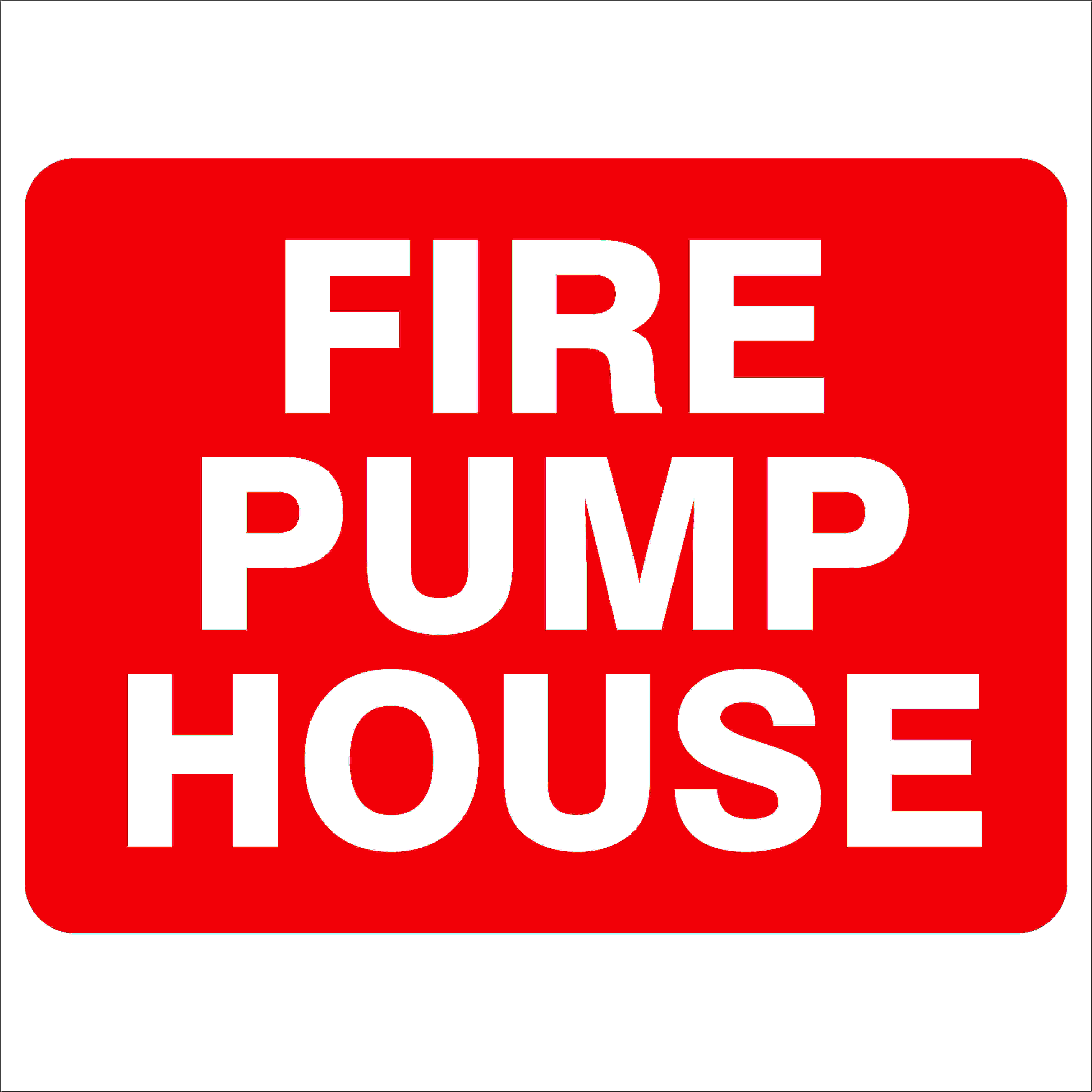 Fire Safety Signs FIRE PUMP HOUSE