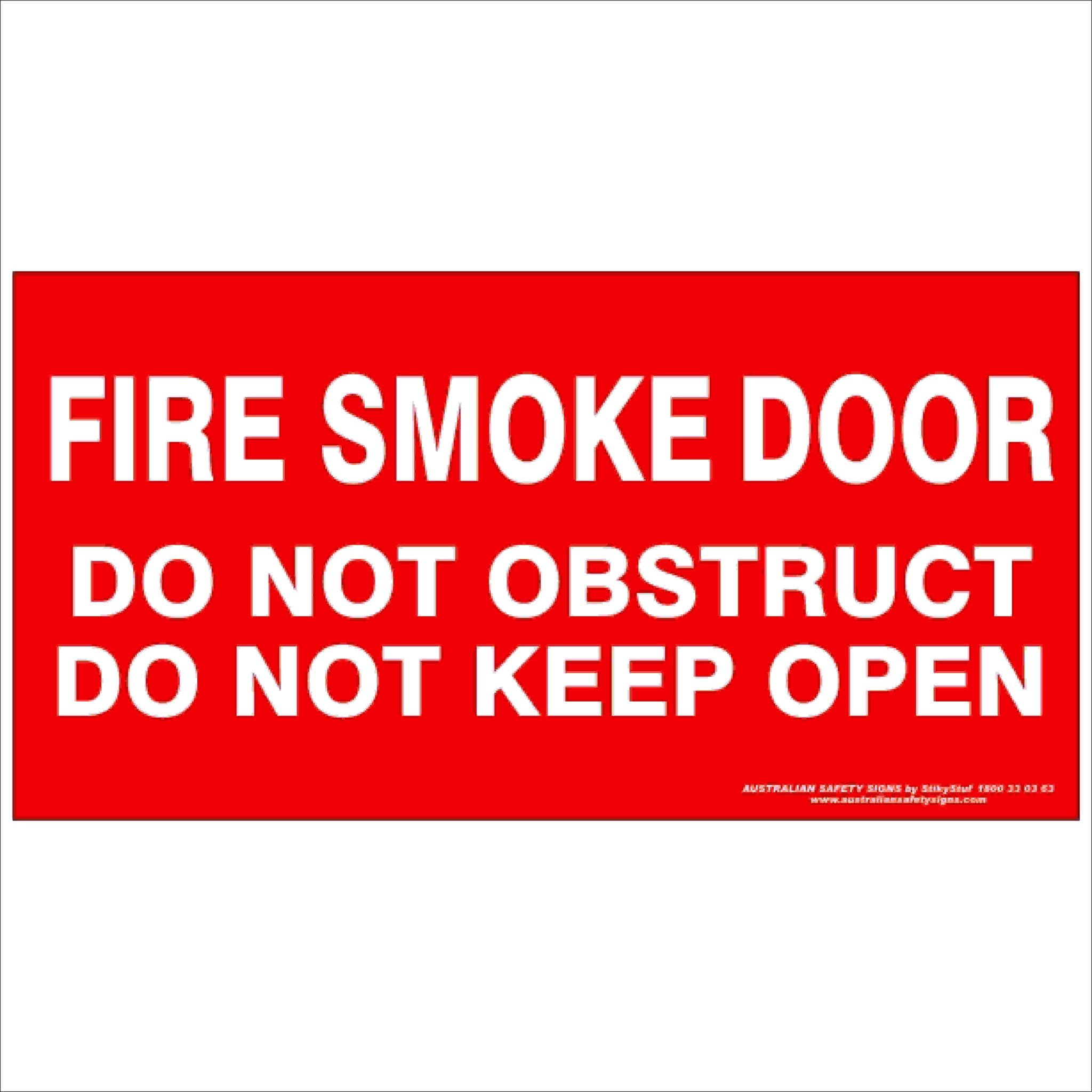 Fire Safety Signs FIRE SMOKE DOOR DO NOT OBSTRUCT DO NOT KEEP OPEN 350