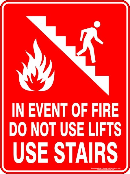Fire Safety Signs IN EVENT OF FIRE DO NOT USE LIFTS USE STAIRS